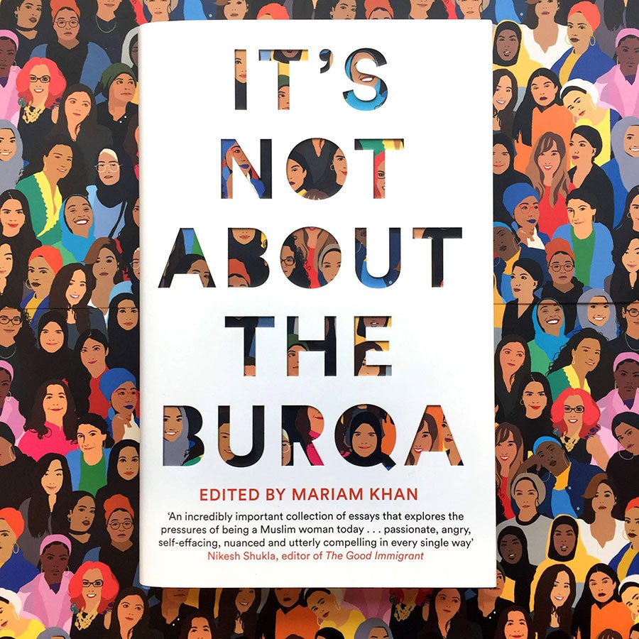 It's Not About The Burqa Mariam Khan