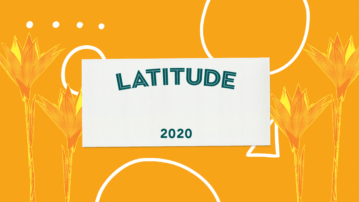 Latitude 2020 Announcement