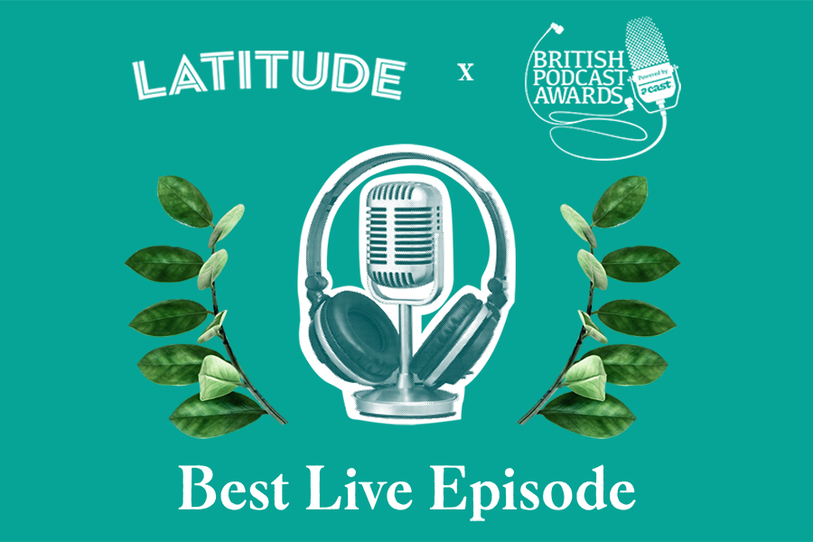British Podcast Awards announced with Latitude supported Best Live Episode category