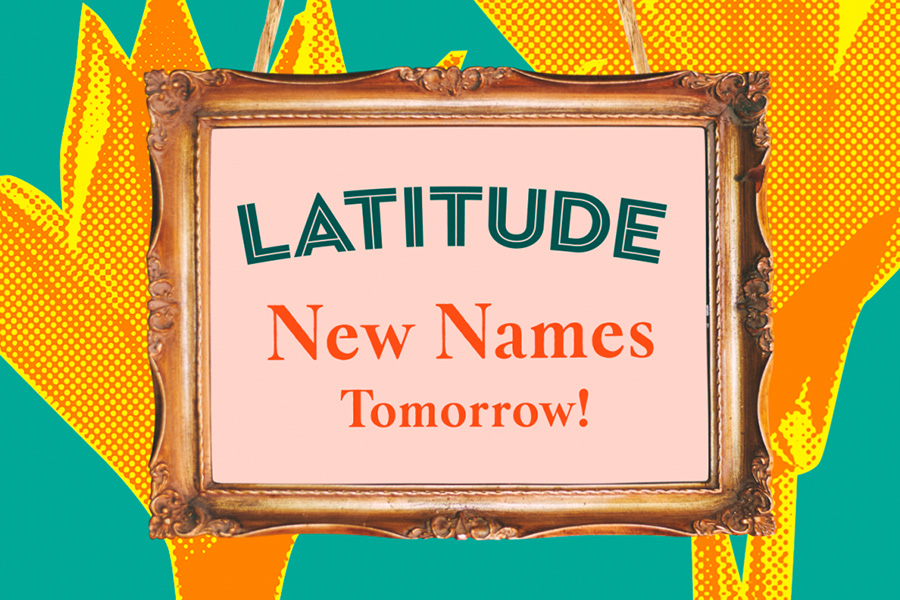 New names for Latitude 2020 coming 9.30am tomorrow!